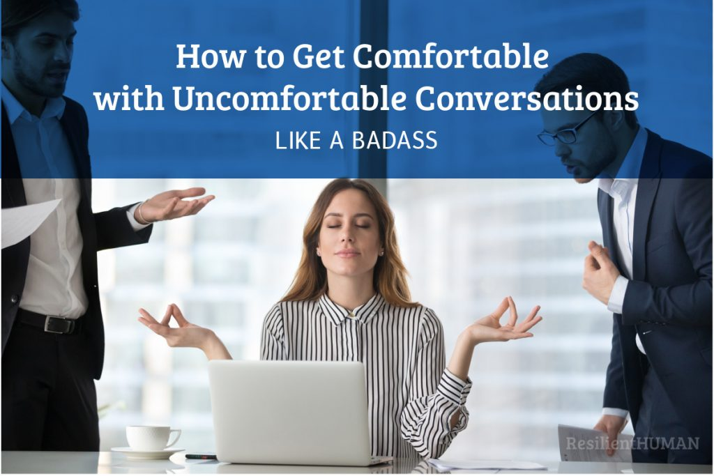Comfortable with uncomfortable conversations