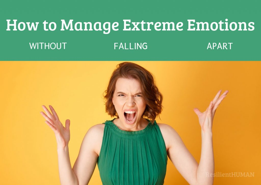 Manage extreme emotions